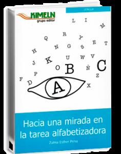 Hacia una mirada en la tarea alfabetizadora