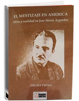 EL MESTIZAJE EN AMÉRICA – Mito y realidad de José María Arguedas